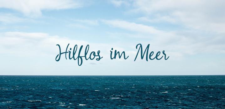 Hilflos im Meer - Wunder Gottes