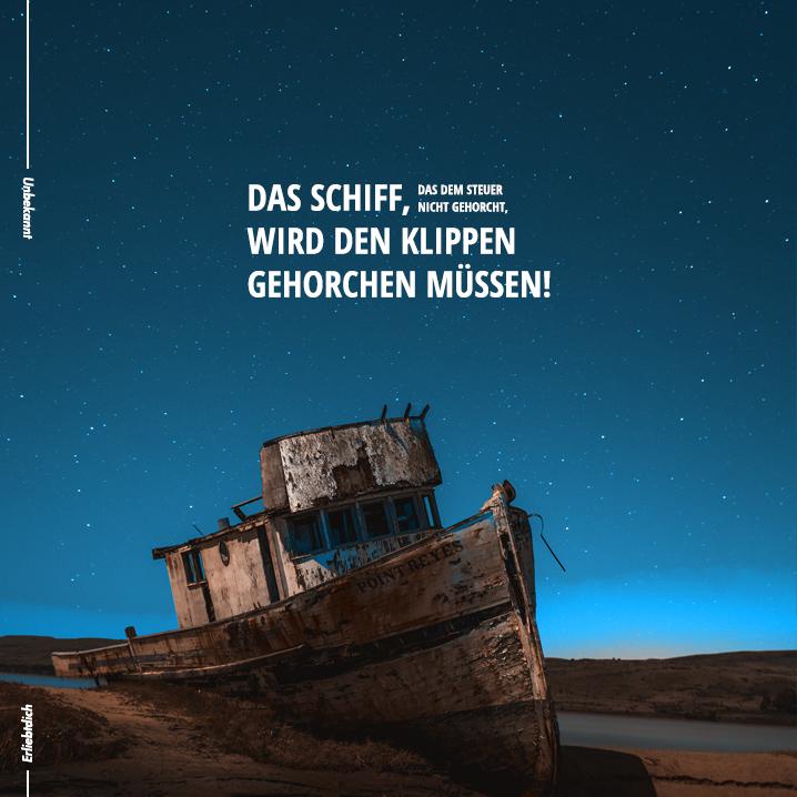 Ein Schiff ohne Steuermann ist verloren!
