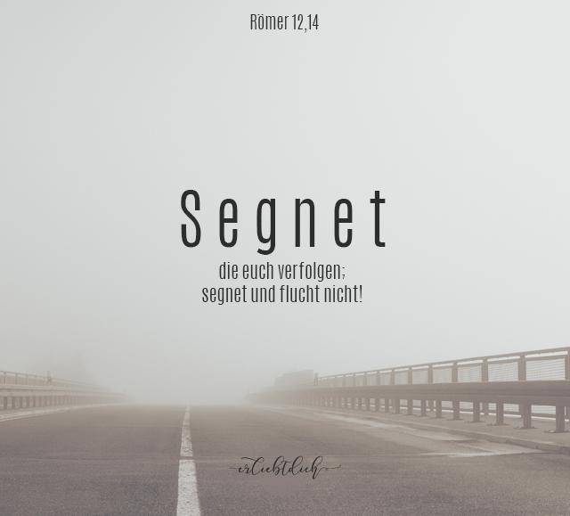 Bibelsprüche für den Alltag, Römer 12,14