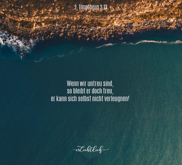 Bibelsprüche für den Alltag - 2. Tim. 2,13