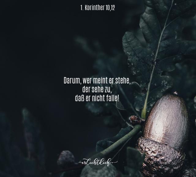Bibelsprüche für den Alltag, 1.Korinther 10,12