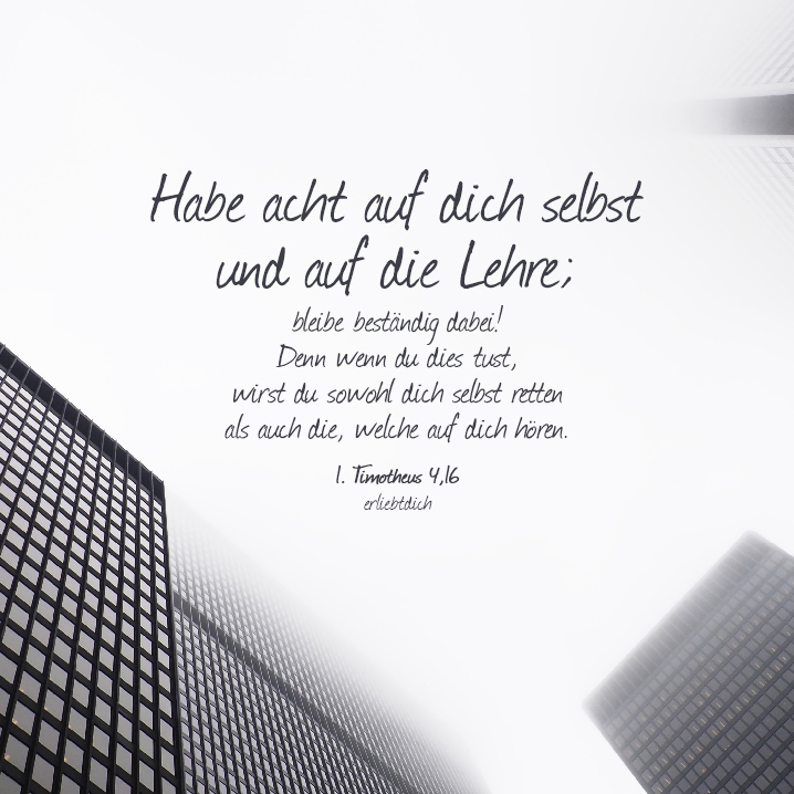 Bibelsprüche für den Alltag - 1. Timotheus 4,16
