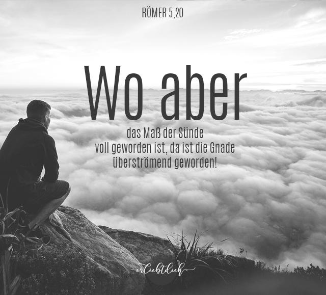 Bibelsprüche für den Alltag - Römer 5,20b-21