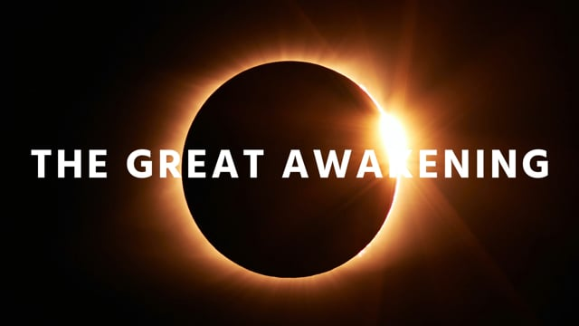 The Great Awakening – die kommende weltweite Verführung!