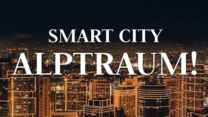 Smart City Charta – Dystopie als Utopie getarnt!